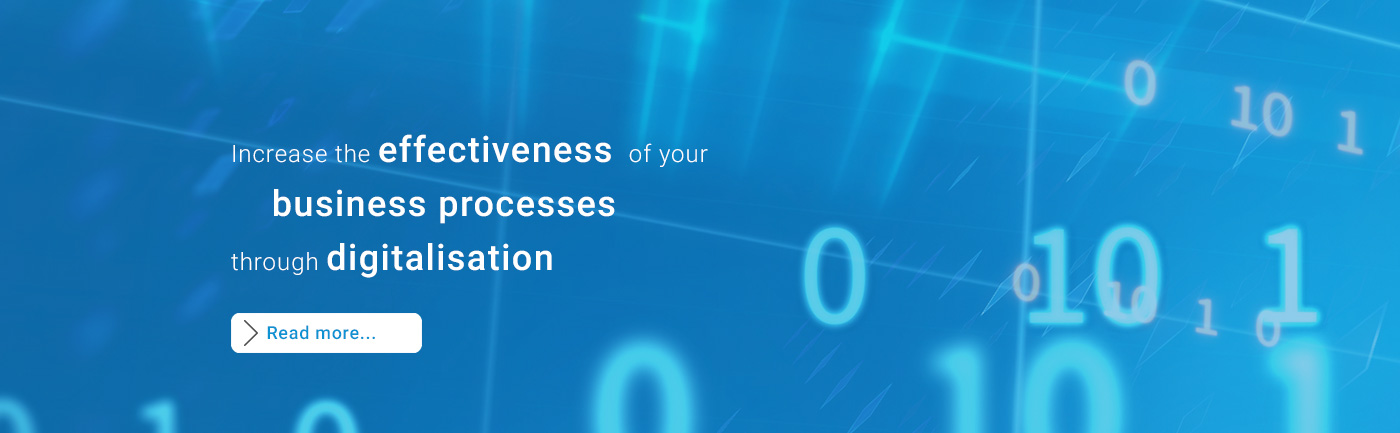 Increase the effectiveness of your business processes through digitalisation